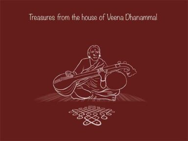 Treasures from the house of Veena Dhanammal